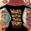 what's with this room by Tom Lichtenheld