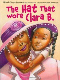 The Hat that Wore Clara B byy Melanie Turner-Denstaedt