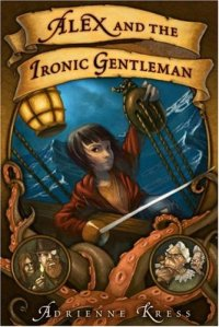 pirate MG fiction Alex and the Ironic Gentleman by Adrienne Kress