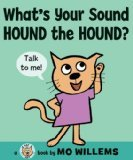 What's Your Sound Hound the Hound by mo willems