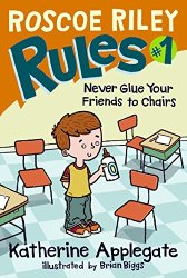 Roscoe Riley Rules by Katherine Applegate