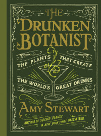 algonquin press, drunken botanist, amy stewart