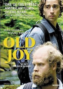 Old Joy, 2006. This Drama About Two Old Friends Who Set Out On A Camping  Trip In The Cascade Range Explores Themes Of Male Friendship, Joy, Sorrow,  ...