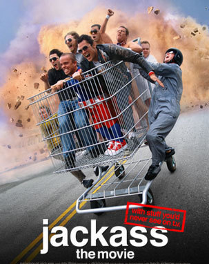 Jackass: The Movie, 2002. Johnny Knoxville And His Crew Of Lunatics Perform  A Series Of Death Defying And Disgusting Stunts And Gags On The Big Screen  In ...