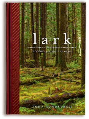 Lark cookbook from Seattle's John Sundstrom