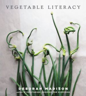 Deborah Madison's Vegetable Literacy