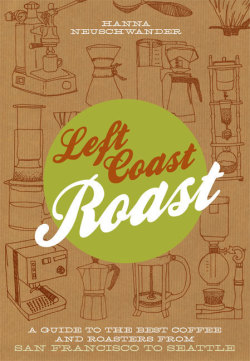 Left Coast Roast by Hanna Neuschwander