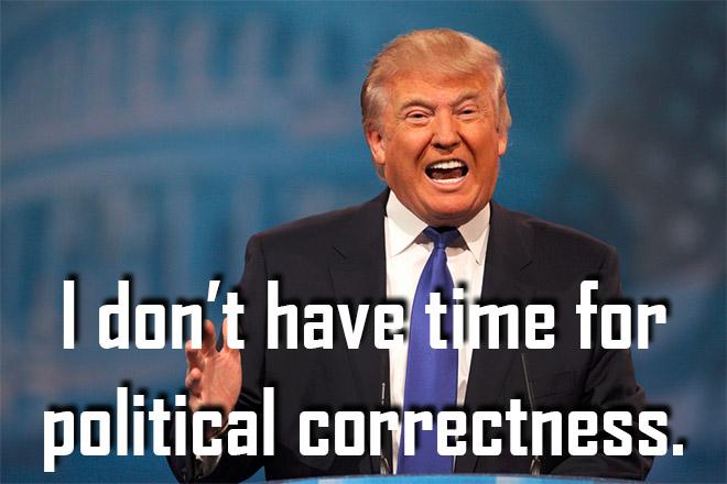 no_time_for_political_correctness_donald_trump