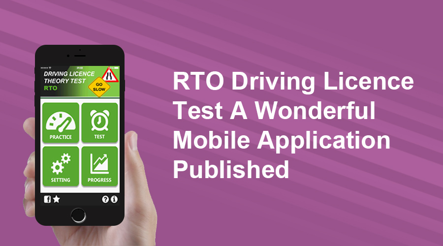 RTO Driving Licence Test A Wonderful Mobile Application Published
