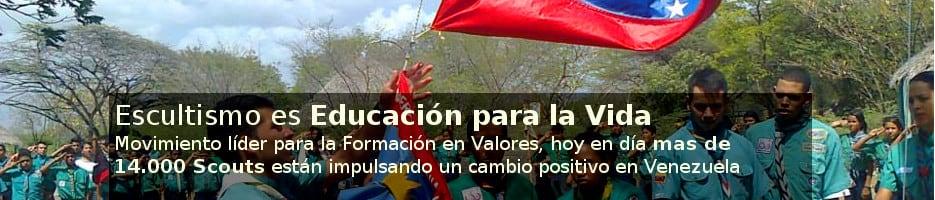 Escultismo es Educación para la Vida. El Movimiento Líder para la formación en valores, hoy en día, mas de 14.000 Scouts están impulsando un cambio positivo en Venezuela.