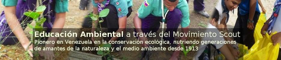 Educación Ambiental a través del Movimiento Scout. Somos pionero en Venezuela en el conservacionísmo, nutriendo generaciones de amantes de la naturaleza y el medio ambiente desde 1913.
