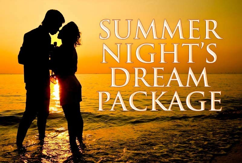 Summer Night's Dream Package
