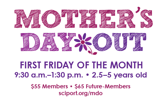 Mother's Day Out @ Sci-Port Discovery Center | Shreveport | Louisiana | United States