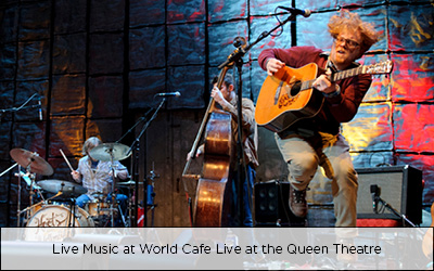 Live Music at World Cafe Live at the Queen Theatre Wilmington, Delaware