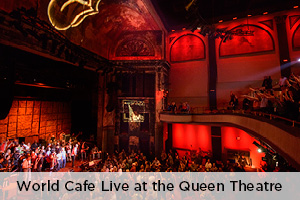 World Cafe Live at the Queen Theatre. Wilmington, Delaware