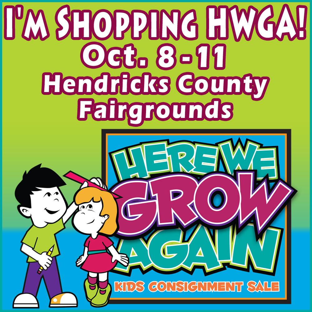 Here We Grow Again kids consignment sale is Oct. 8-11, 2014 at the Hendricks County 4-H Fairgrounds in Danville, Ind.