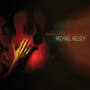 "Michael Kelsey will perform music from his new album, ""Lessons While Dreaming"" on May 1 at the Royal Theater in Danville, Ind."