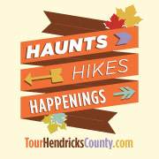 TourHendricksCounty.com Haunts, Hikes & Happenings