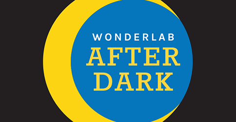 Wonderlab After Dark