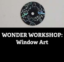 Wonder Workshop - Window Art