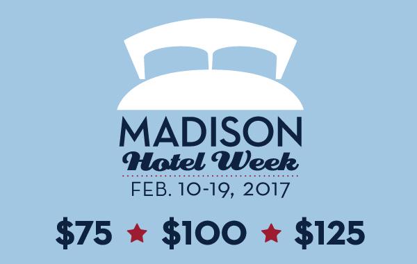 Madison Hotel Week 2017