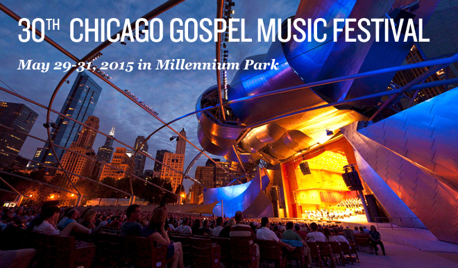 Chicago Gospel Music Festival: May 29-31, 2015