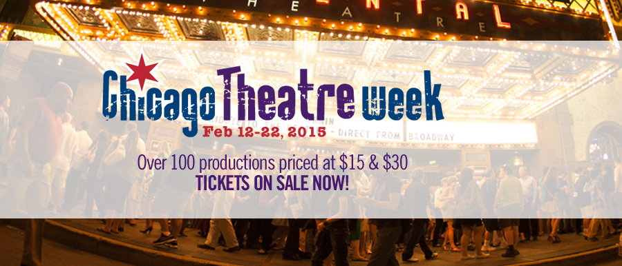 Chicago Theatre Week 2015: Tickets on sale now!
