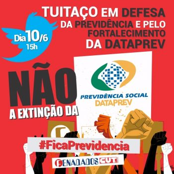 Fenadados e sindicatos realizam ato e tuitaço em defesa da Previdência e da Dataprev