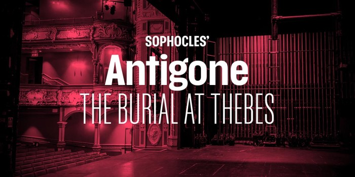 Sophocles' Antigone The Burial At Thebes - Lyric Hammersmith Theatre
