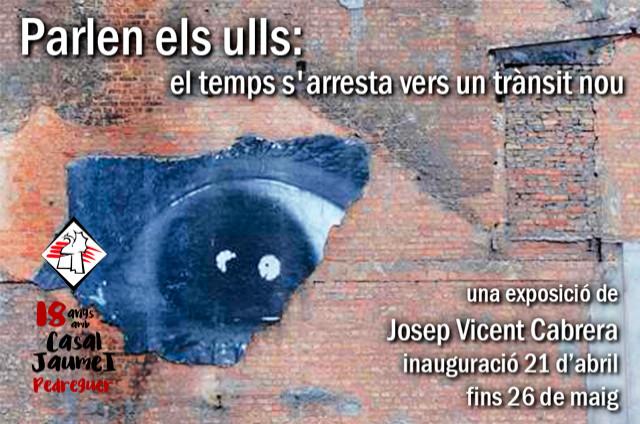 Parlen els ulls - Casal Cultural Jaume I Pedreguer