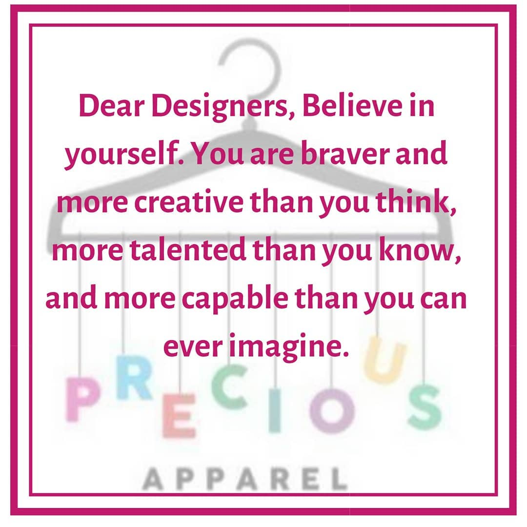There Are No Limits To What You Can Achieve- PreciousApparel Encourages Fellow Designers