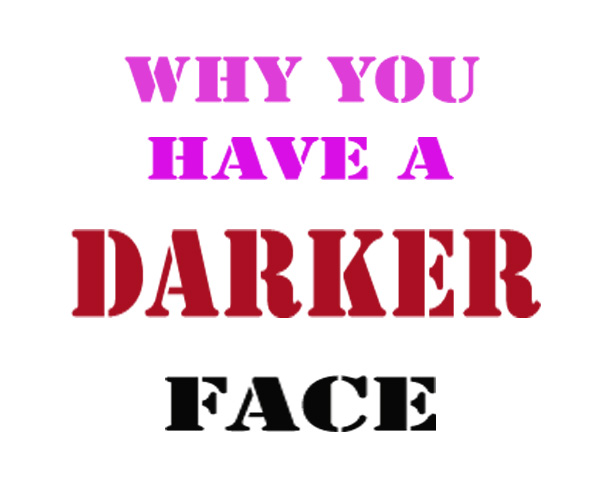 Some Reasons Why Your Face Is Darker Than Your Body