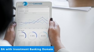BA with Investment Banking Domain
