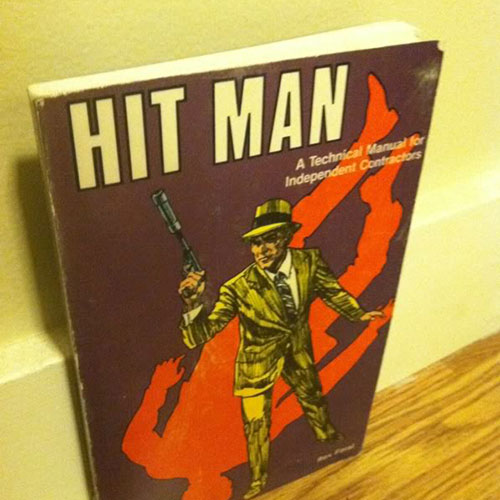 Hit Man: A Technical Manual for Contractors