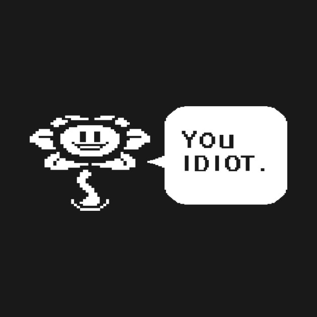 Undertale Flowey You Idiot Speech Bubble T-Shirt thumbnail