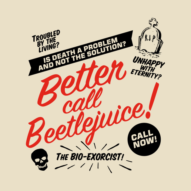 Better Call Bettlejuice! T-Shirt thumbnail