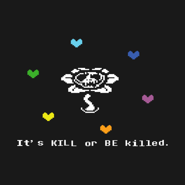 Undertale Flowey It's Kill Or Be Killed Hearts T-Shirt thumbnail