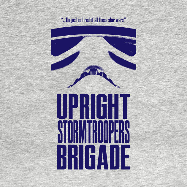 Upright Stormtroopers Brigade T-Shirt thumbnail