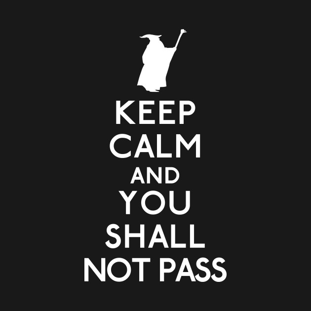 Keep Shall Not Pass White T-Shirt thumbnail