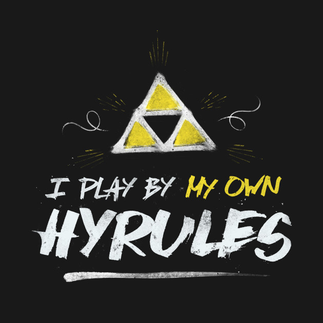 I Play By My Own Hyrules T-Shirt thumbnail