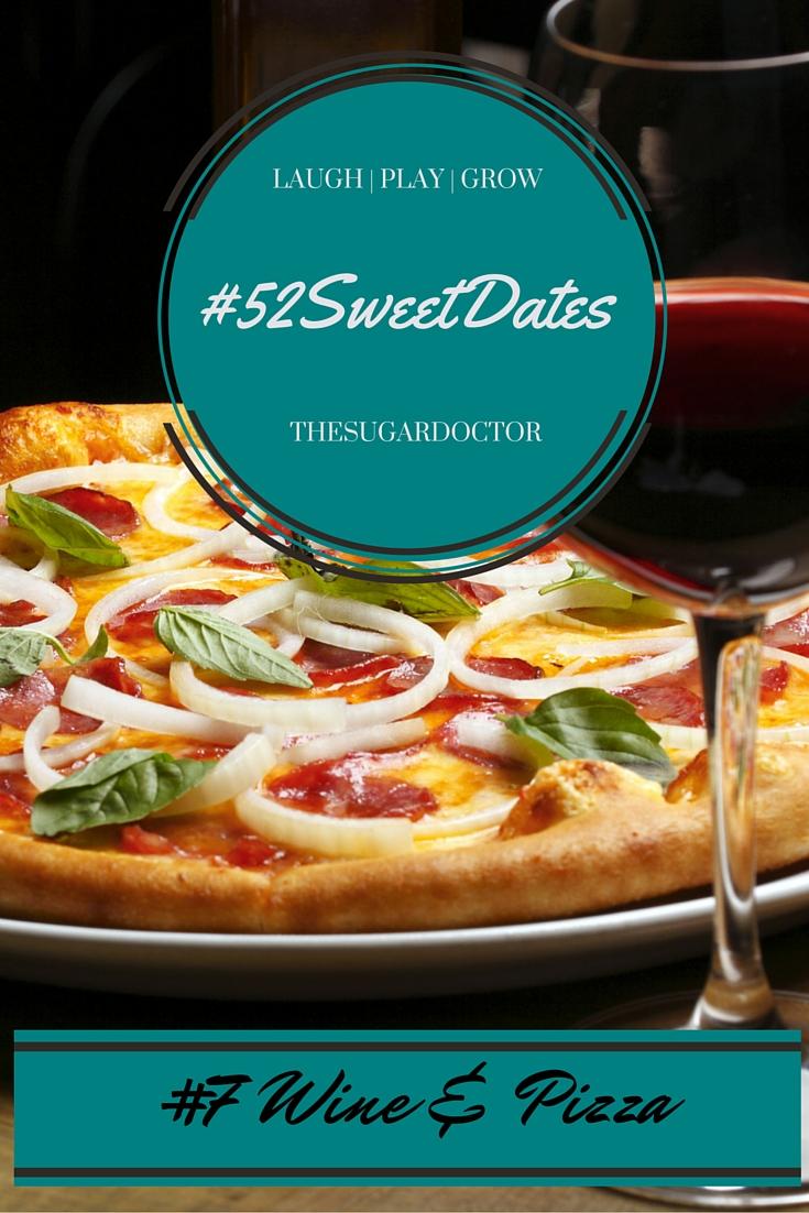 #52SweetDatesWINE&PIZZA