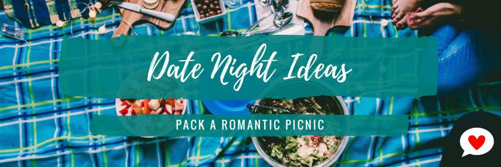 Date Night Ideas – Pack a Romantic Picnic