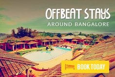 Offbeat stays around bangalore