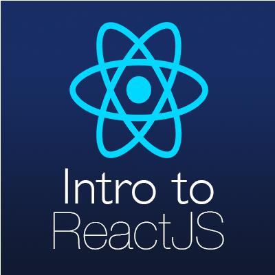 Intro to ReactJS