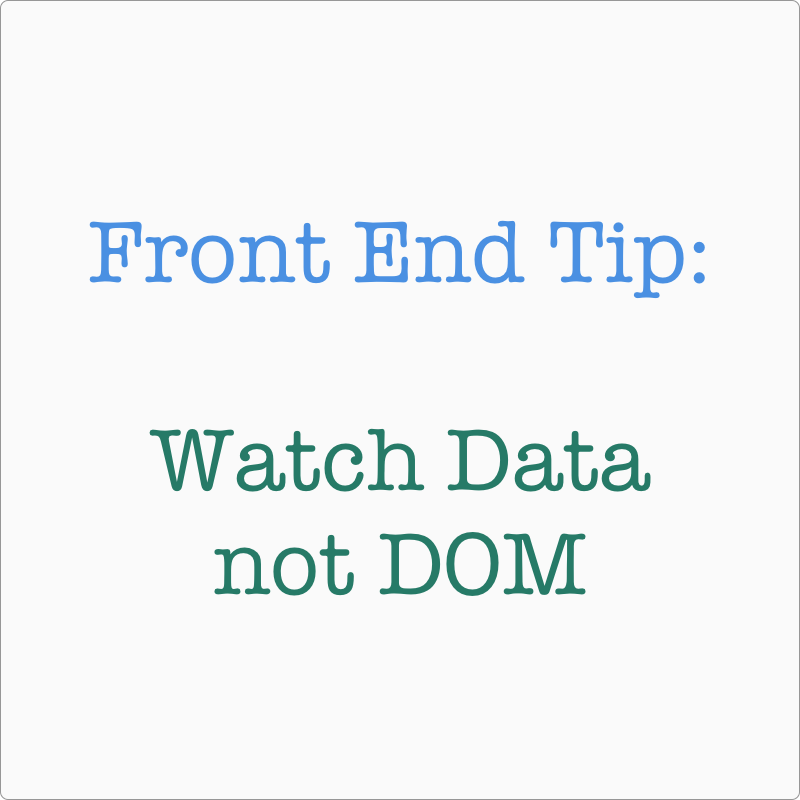 Watch Data not DOM