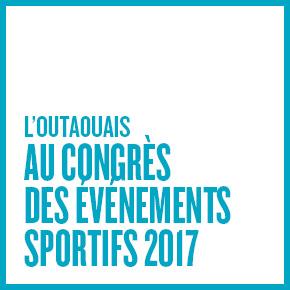 L'Outaouais au Congrès des événements sportifs 2017