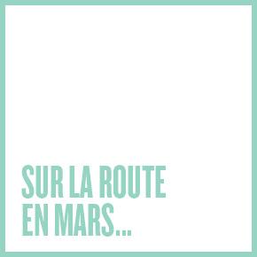 Sur la route en mars…
