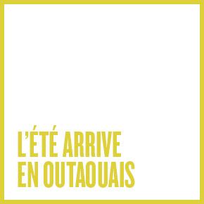 L'été arrive en Outaouais