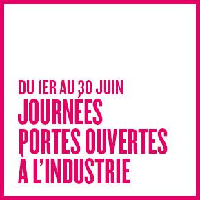 Journées portes ouvertes à l'industrie du 1er au 30 juin