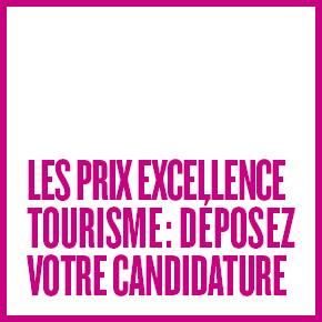 Les Prix Excellence Tourisme : déposez votre candidature